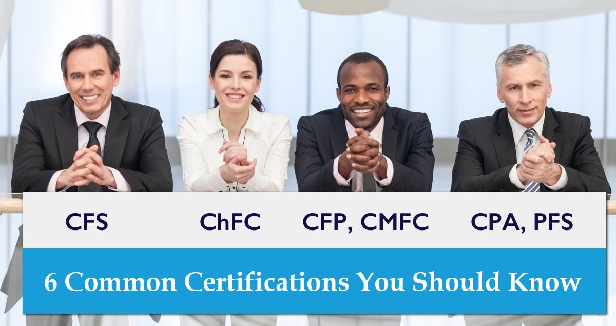 6 Financial Advisor Certifications You Need to Know